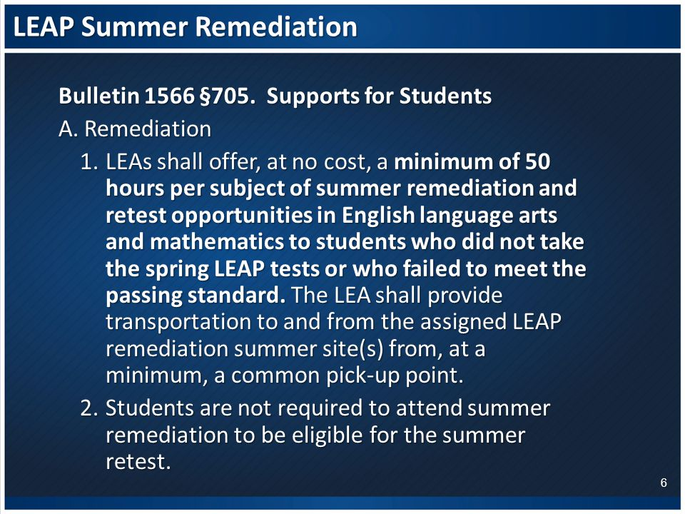 LEAP Summer Remediation Bulletin 1566 §705.