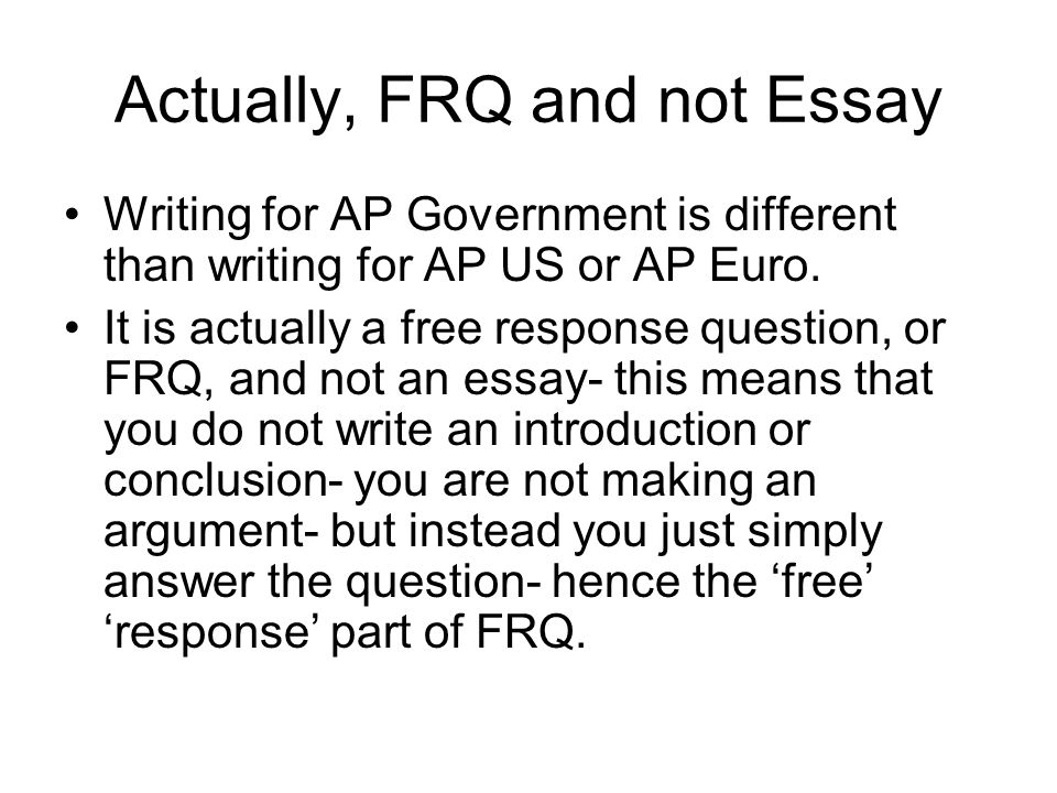 Ap Essay Tips Actually Frq And Not Essay Writing For Ap Government  Actually Frq And Not Essay Writing For Ap Government Is Different Than  Writing For Ap
