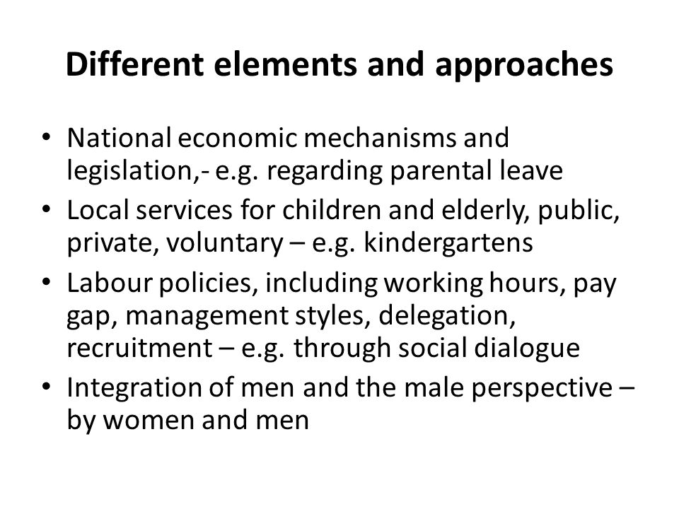 Different elements and approaches National economic mechanisms and legislation,- e.g.