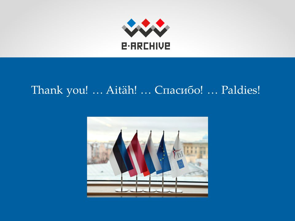 Thank you! … Aitäh! … Спасибо! … Paldies!