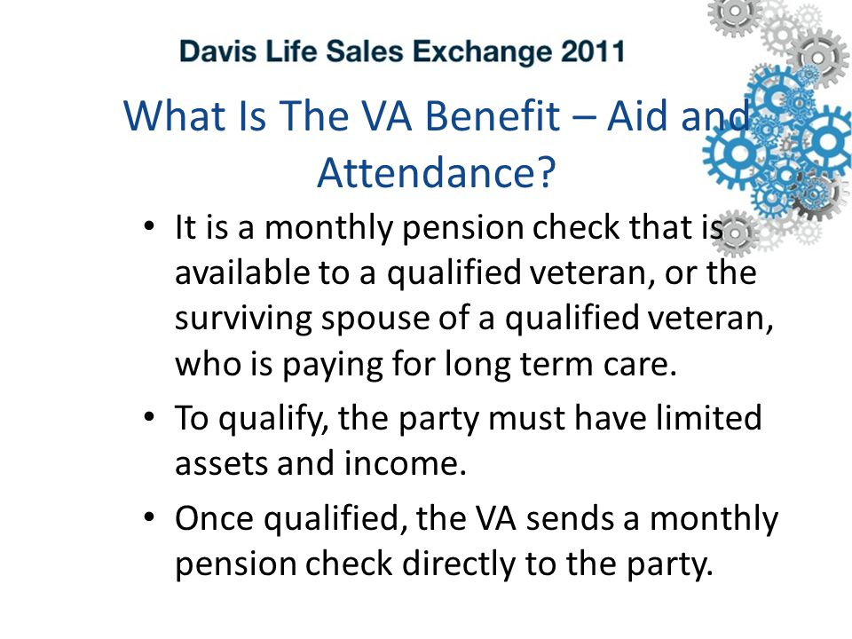 What Is The VA Benefit – Aid and Attendance.
