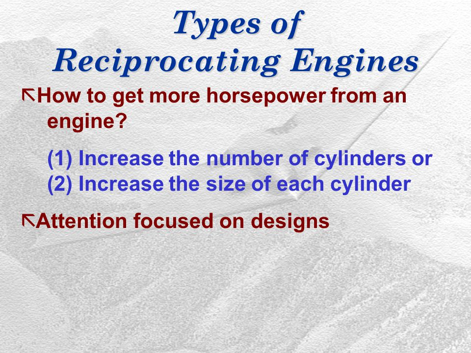 Types of Reciprocating Engines ã How to get more horsepower from an engine.