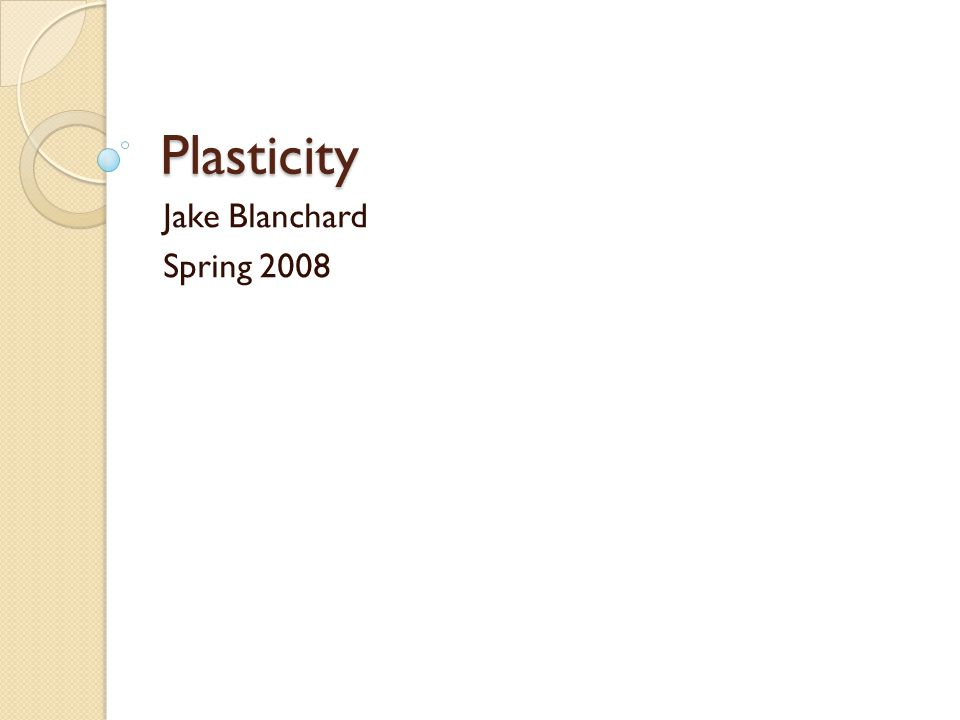Plasticity Jake Blanchard Spring Analysis of Plastic