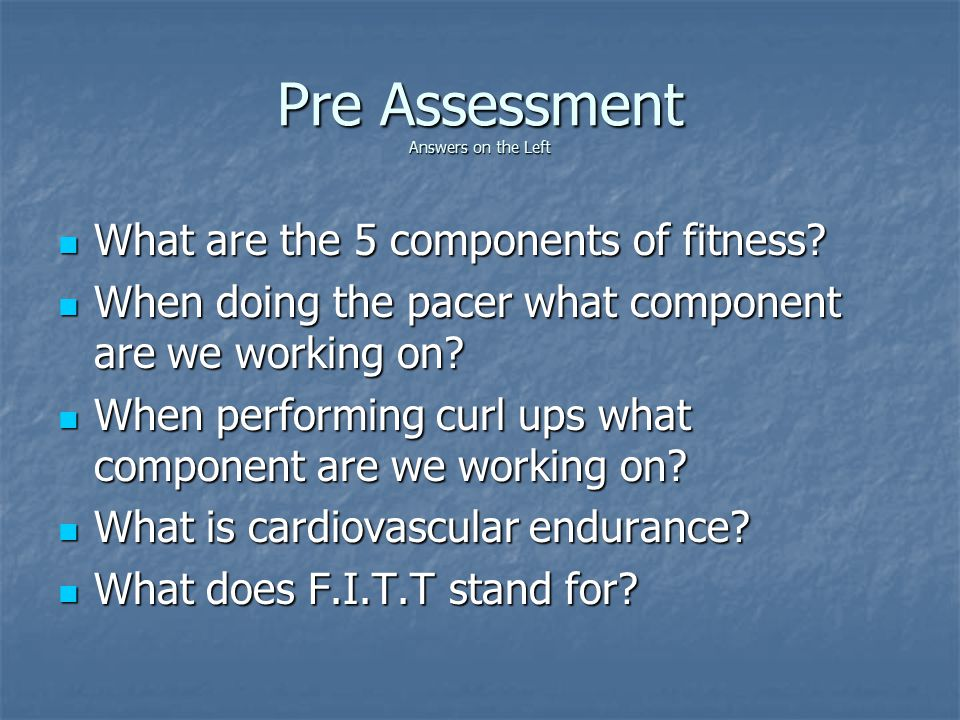 Preessment Answers On The Left What Are The 5 Components Of Fitness