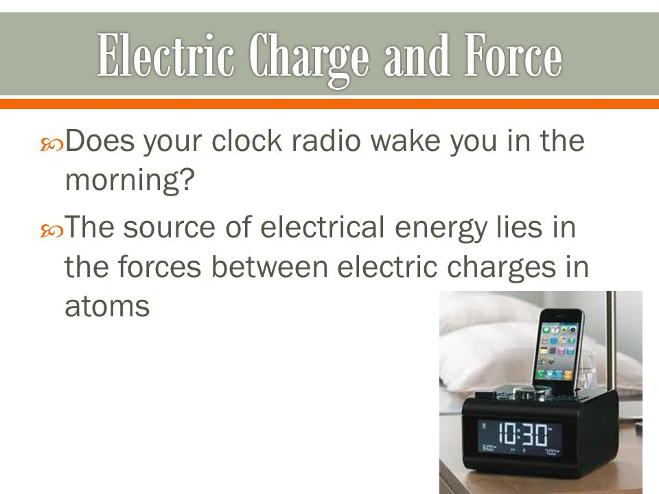  Does your clock radio wake you in the morning.