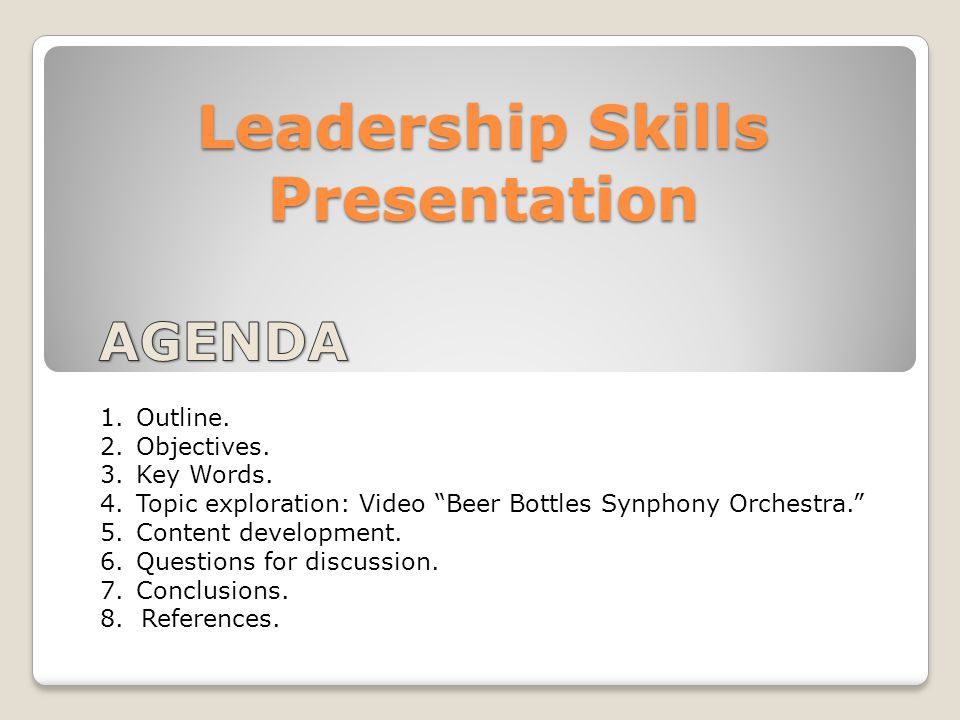 Leadership Skills Presentation 1.Outline. 2.Objectives.