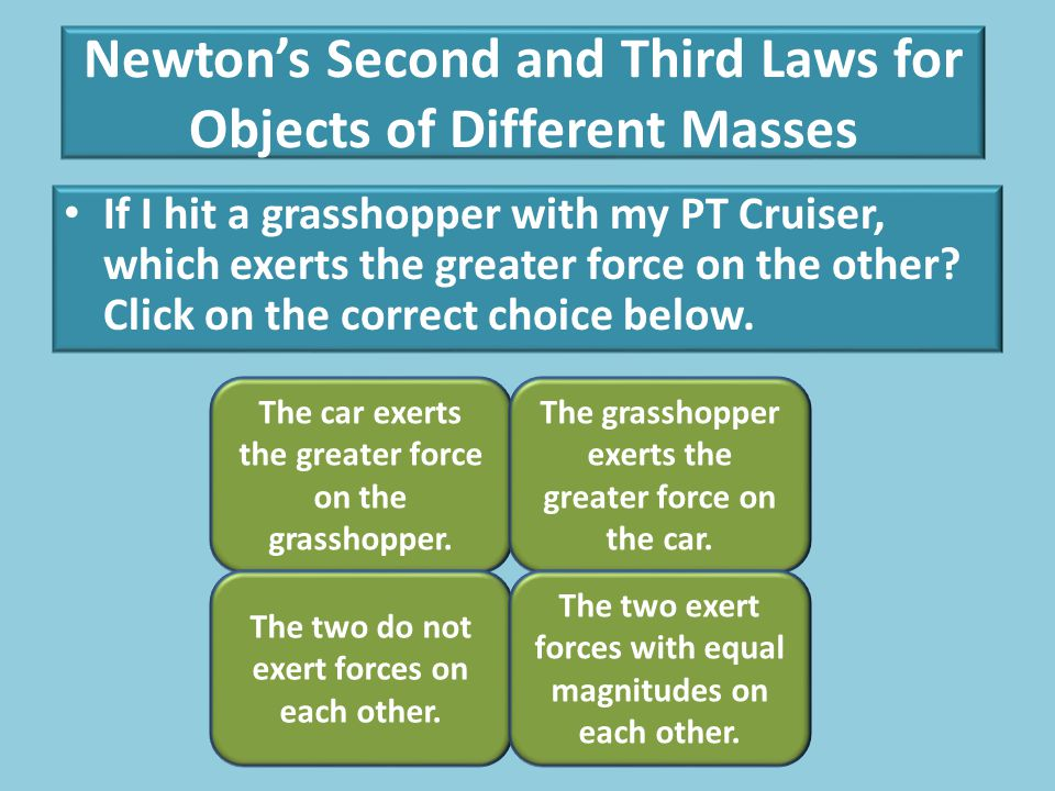 Newton's Three Laws of Motion Physics We'll discuss the following in