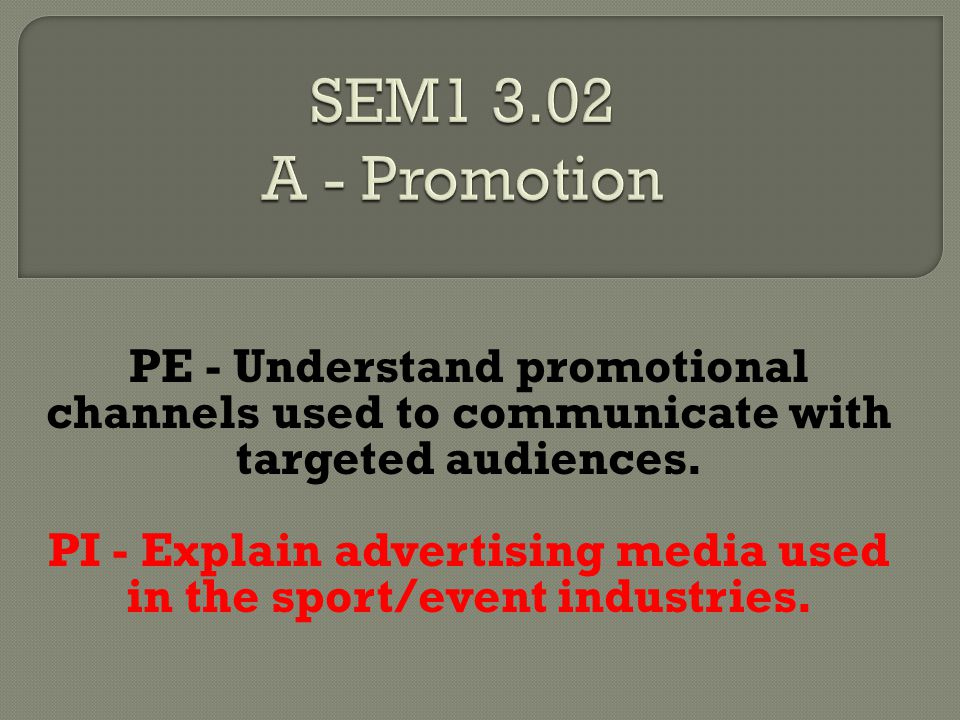 PE - Understand promotional channels used to communicate with targeted audiences.