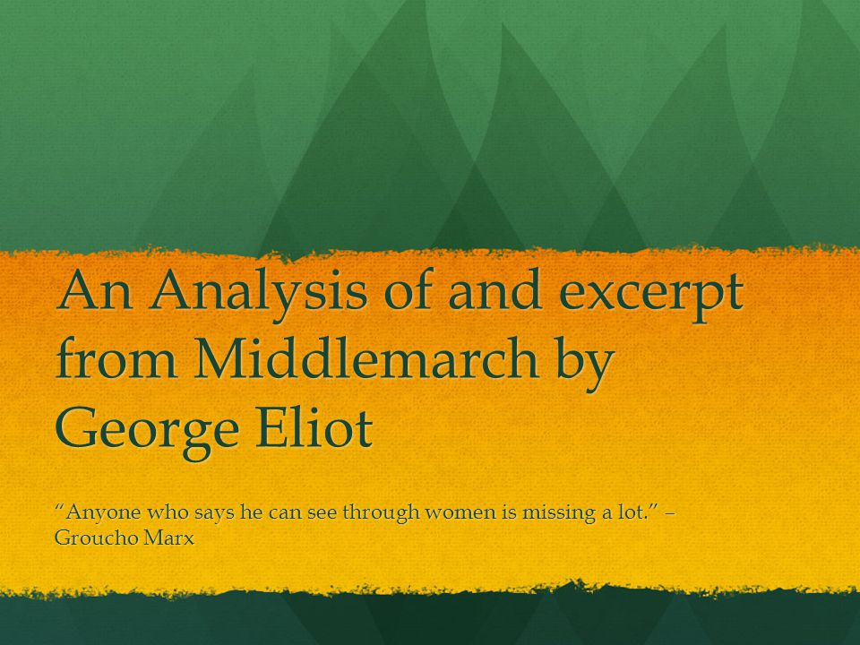 An Analysis Of And Excerpt From Middlemarch By George Eliot Anyone