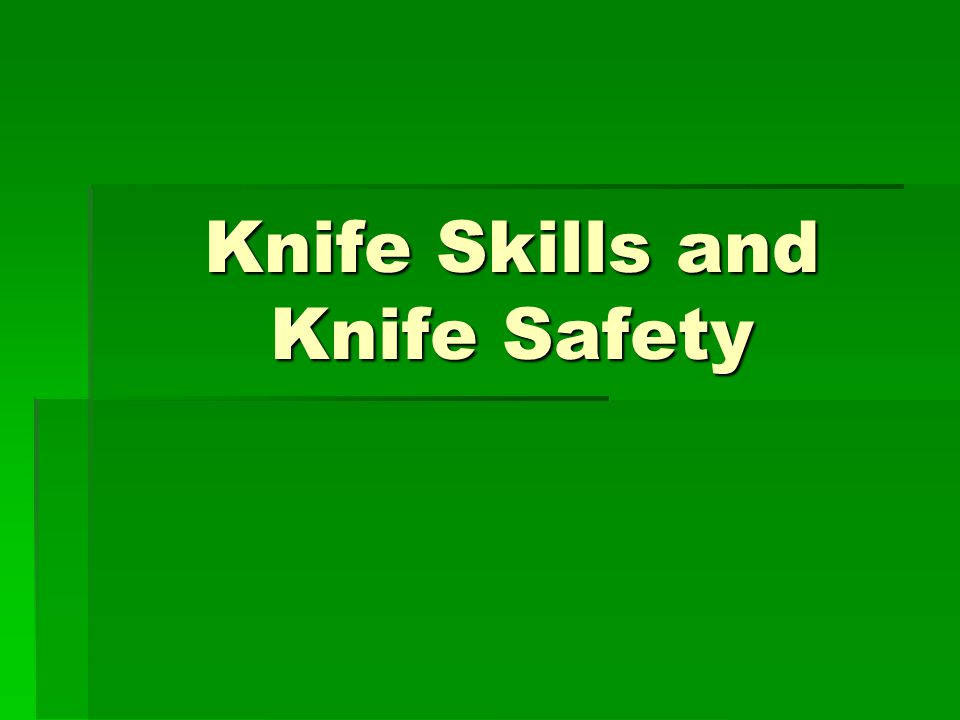 Knife Skills and Knife Safety