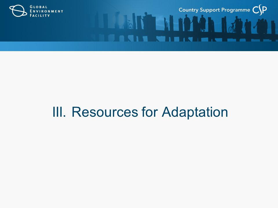 III. Resources for Adaptation