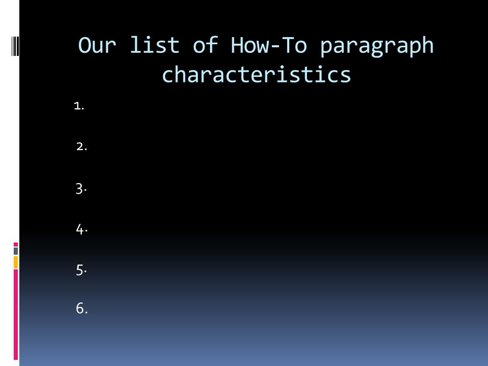 Our list of How-To paragraph characteristics