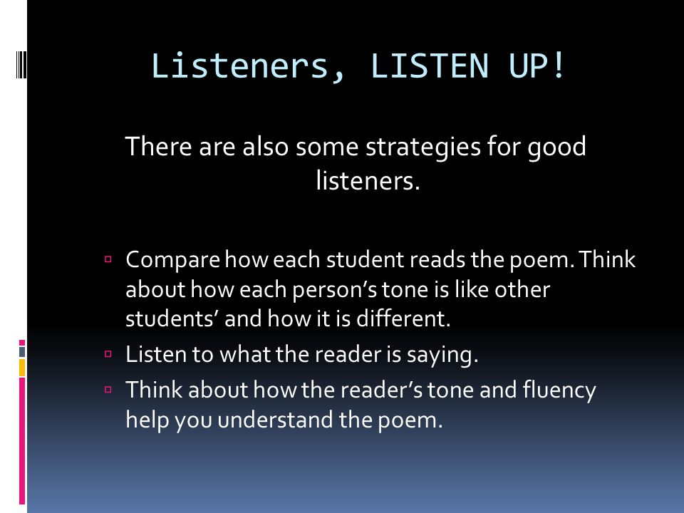 Listeners, LISTEN UP. There are also some strategies for good listeners.