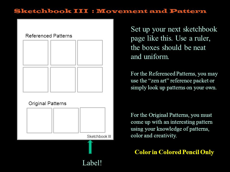 Referenced Patterns Sketchbook III Original Patterns Set up your next sketchbook page like this.