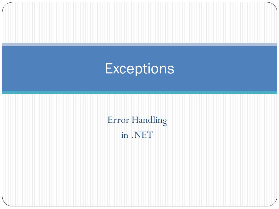 Error Handling in.NET Exceptions