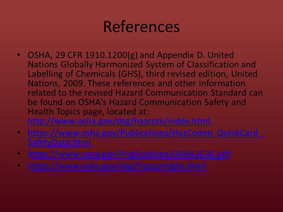 References OSHA, 29 CFR (g) and Appendix D.