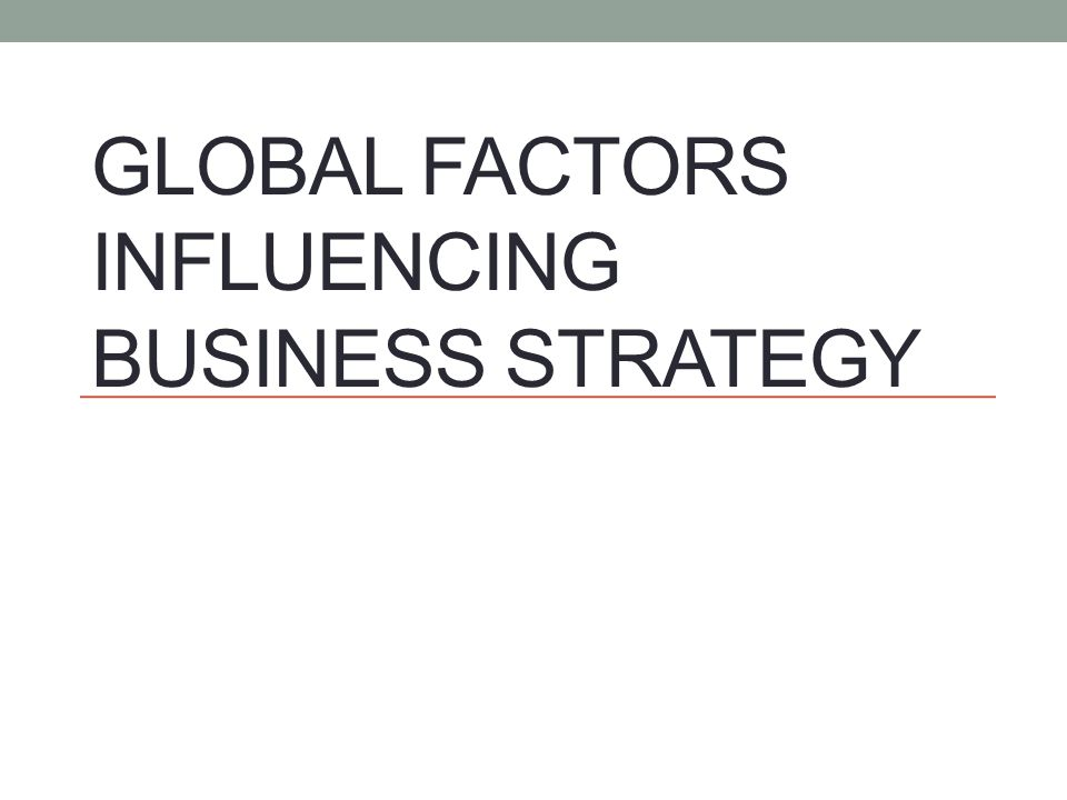 what are global factors in business