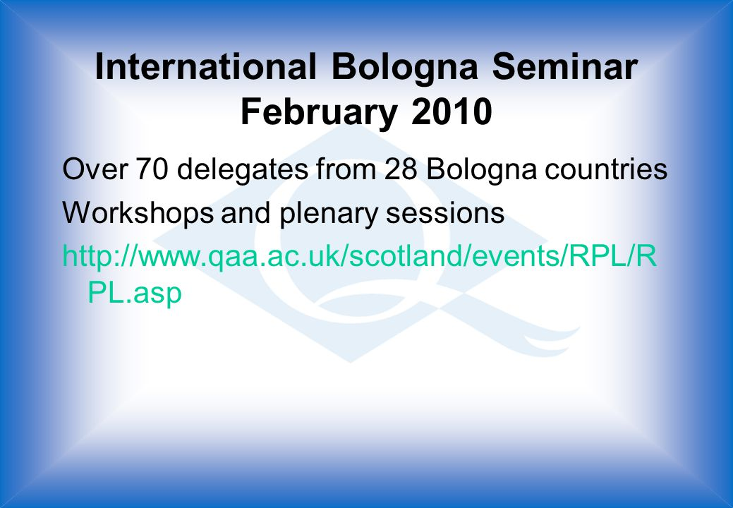 International Bologna Seminar February 2010 Over 70 delegates from 28 Bologna countries Workshops and plenary sessions   PL.asp