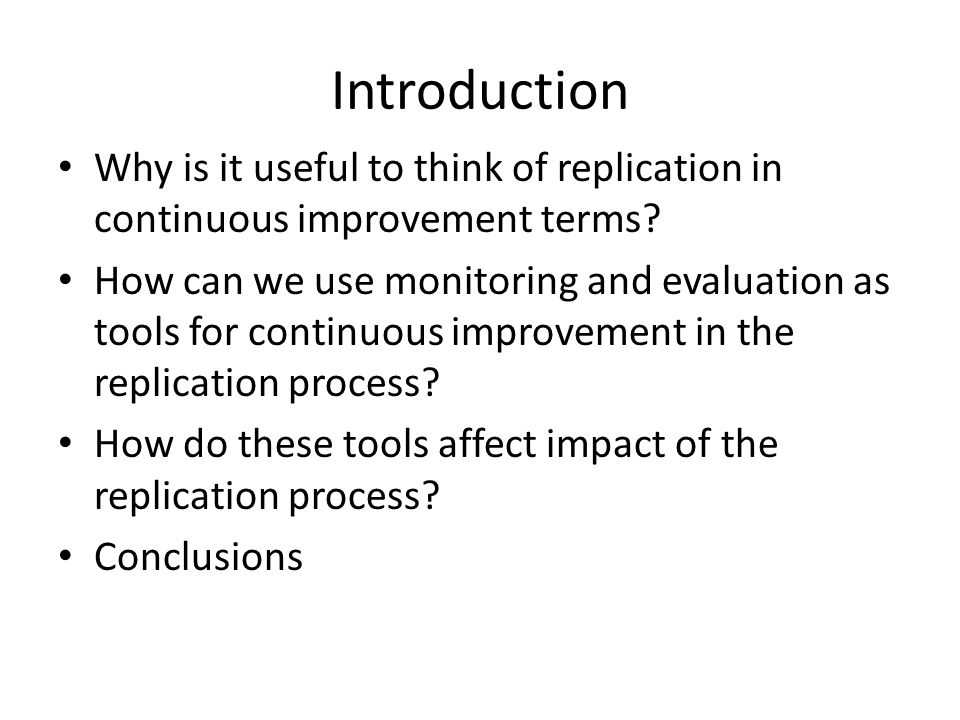 Introduction Why is it useful to think of replication in continuous improvement terms.