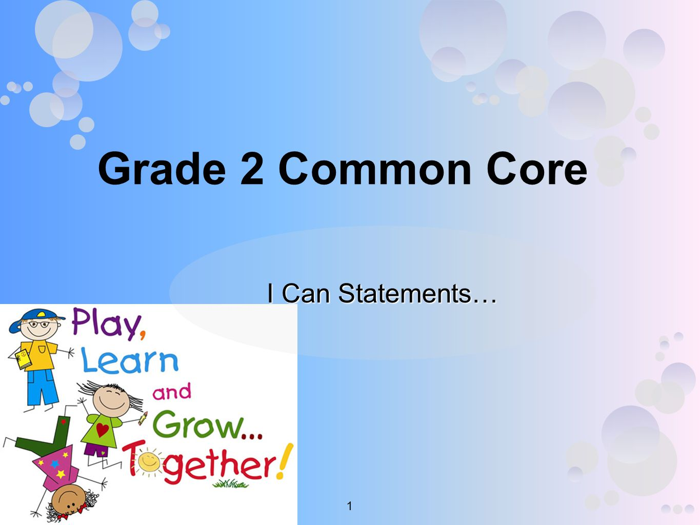 Grade 2 Common Core I Can Statements… 1