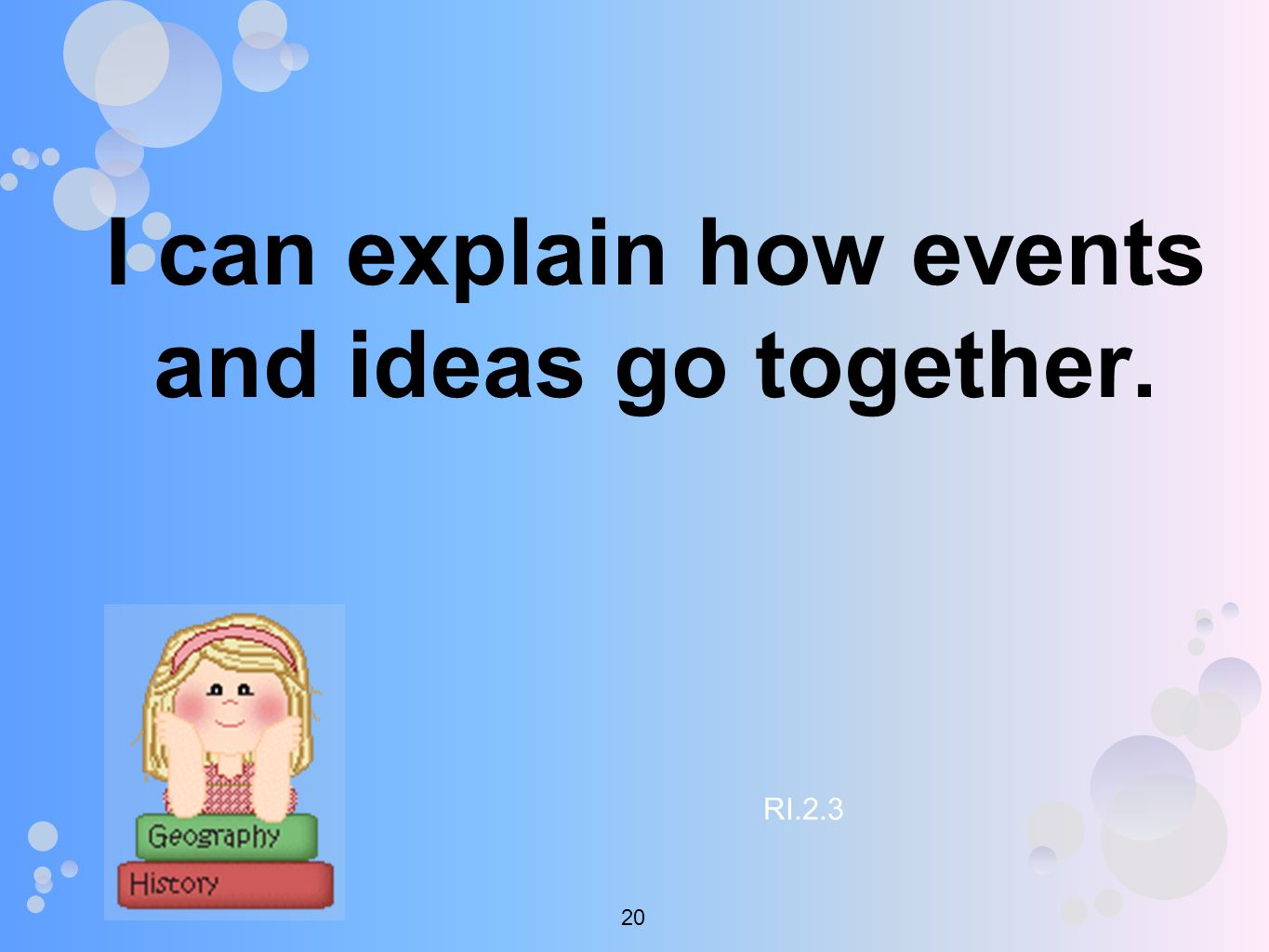 I can explain how events and ideas go together. RI