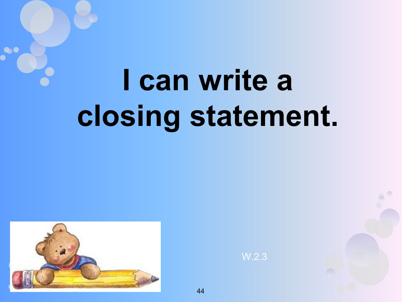 I can write a closing statement. W