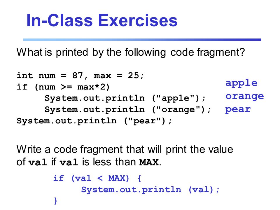 In-Class Exercises What is printed by the following code fragment.