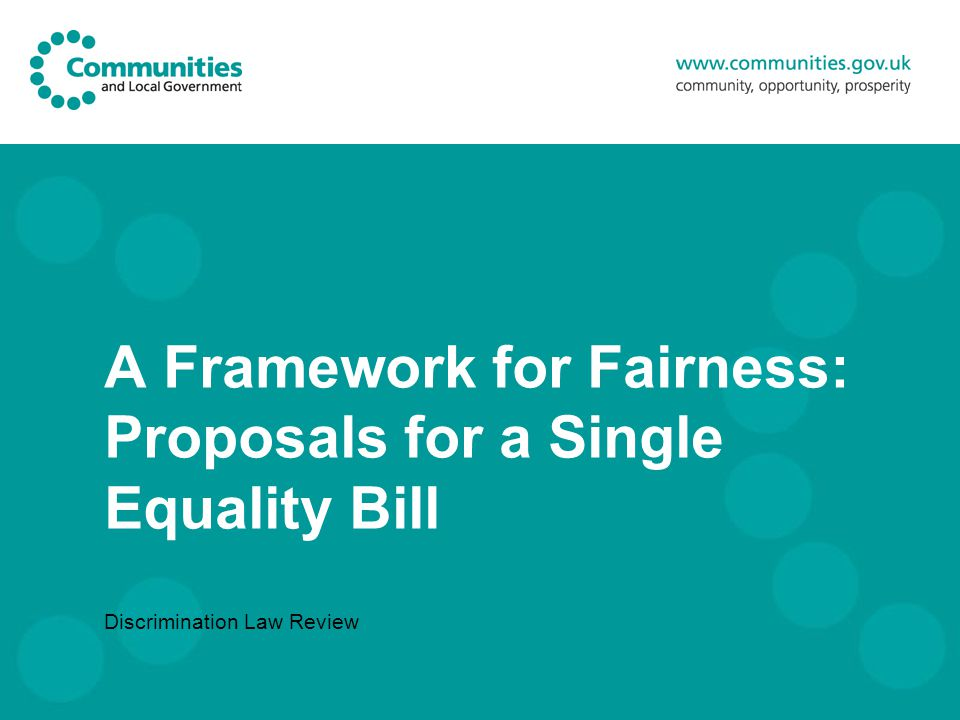 A Framework for Fairness: Proposals for a Single Equality Bill Discrimination Law Review