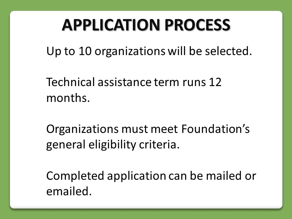 Up to 10 organizations will be selected. Technical assistance term runs 12 months.