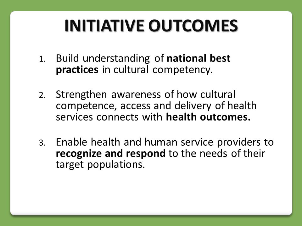 1. Build understanding of national best practices in cultural competency.