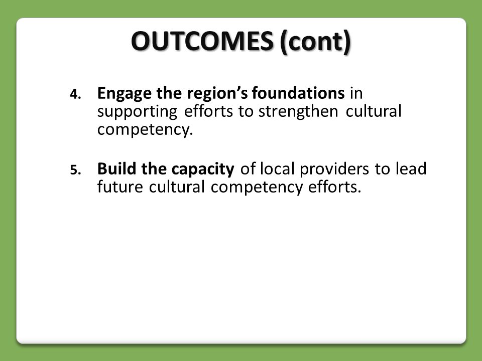 4. Engage the region's foundations in supporting efforts to strengthen cultural competency.