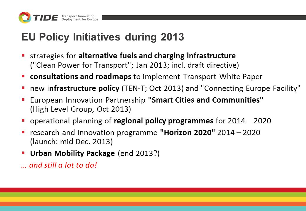EU Policy Initiatives during 2013  strategies for alternative fuels and charging infrastructure ( Clean Power for Transport ; Jan 2013; incl.