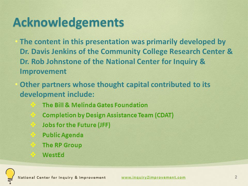 National Center for Inquiry & Improvement Acknowledgements The content in this presentation was primarily developed by Dr.