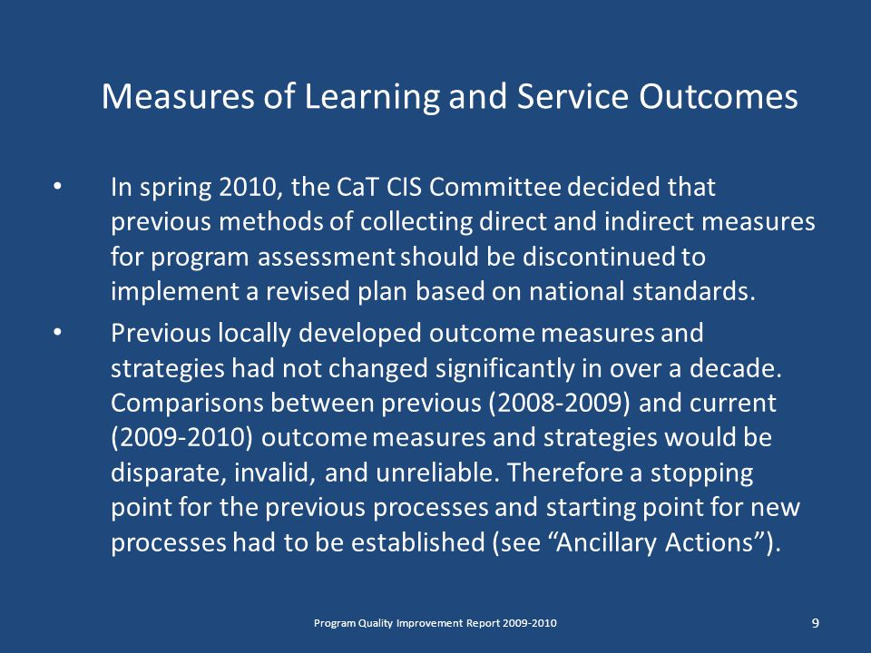 In spring 2010, the CaT CIS Committee decided that previous methods of collecting direct and indirect measures for program assessment should be discontinued to implement a revised plan based on national standards.