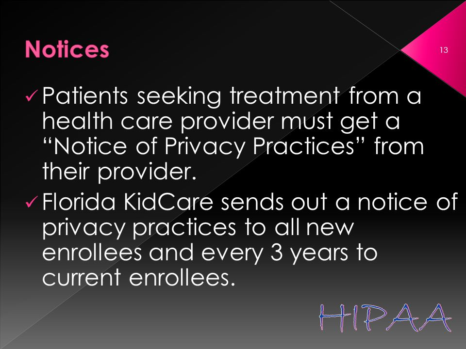 Patients seeking treatment from a health care provider must get a Notice of Privacy Practices from their provider.