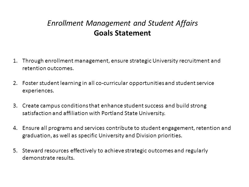1.Through enrollment management, ensure strategic University recruitment and retention outcomes.