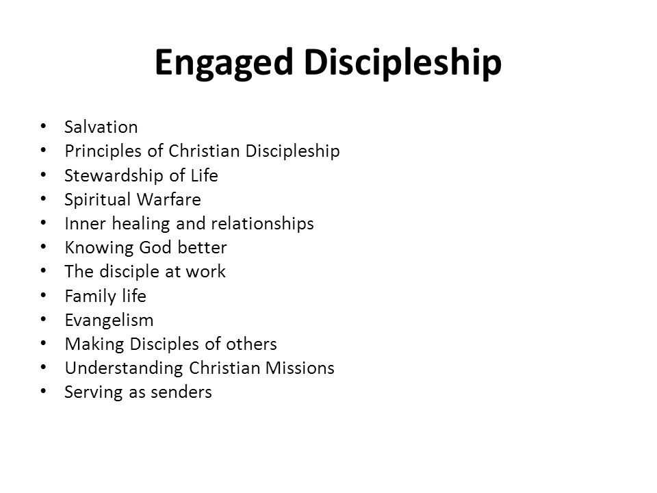 Engaged Discipleship Salvation Principles of Christian Discipleship Stewardship of Life Spiritual Warfare Inner healing and relationships Knowing God better The disciple at work Family life Evangelism Making Disciples of others Understanding Christian Missions Serving as senders