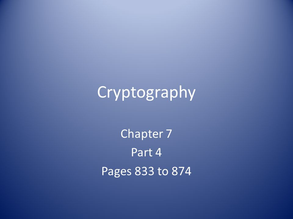 Cryptography Chapter 7 Part 4 Pages 833 to 874