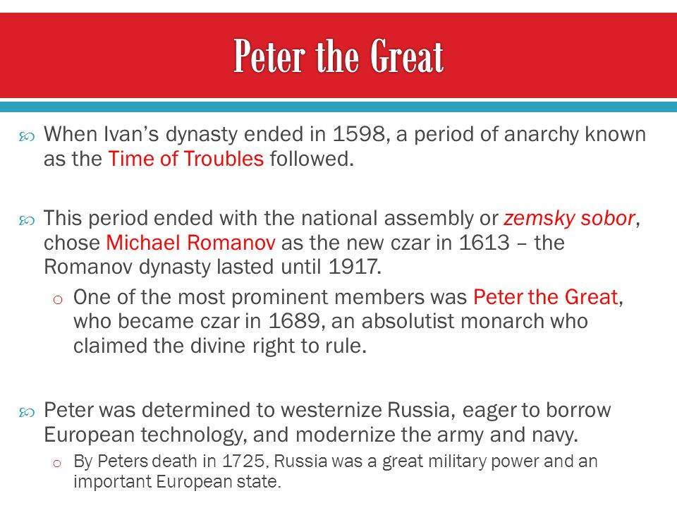  When Ivan's dynasty ended in 1598, a period of anarchy known as the Time of Troubles followed.