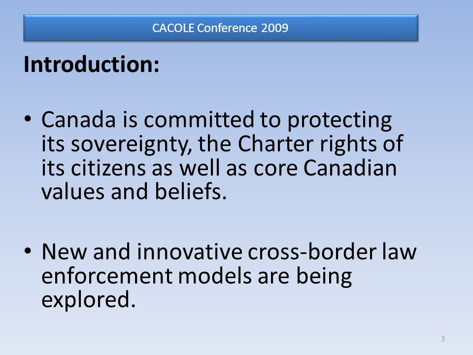 Introduction: Canada is committed to protecting its sovereignty, the Charter rights of its citizens as well as core Canadian values and beliefs.