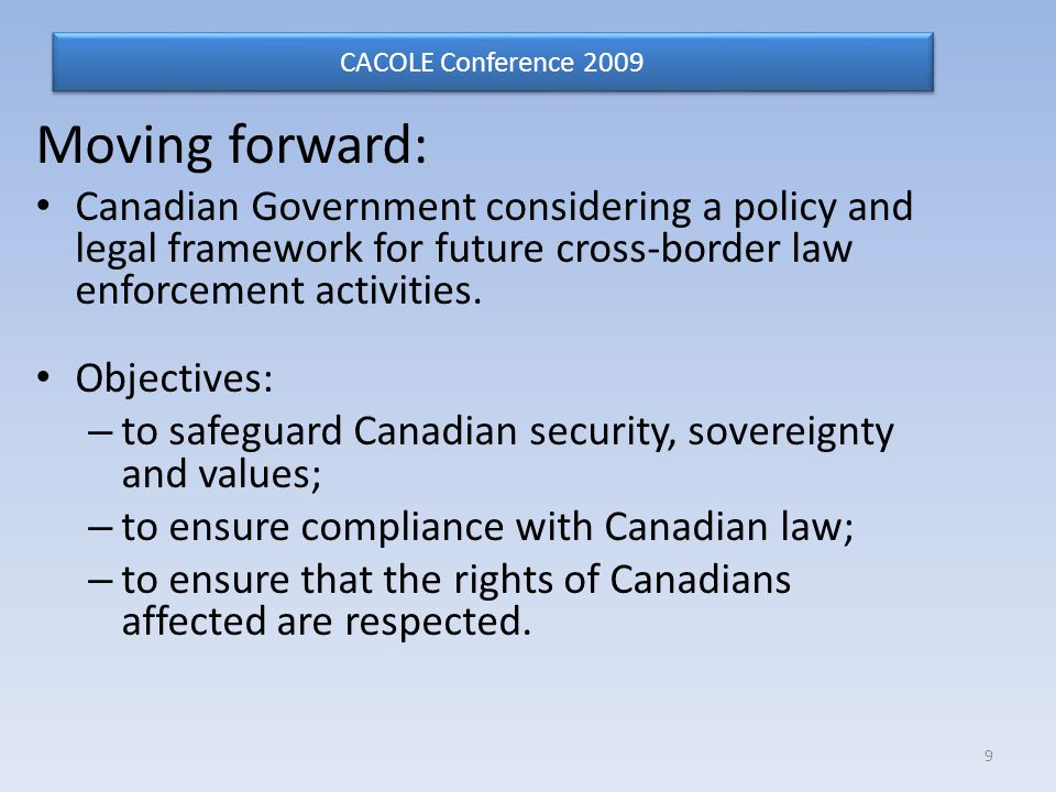 Moving forward: Canadian Government considering a policy and legal framework for future cross-border law enforcement activities.