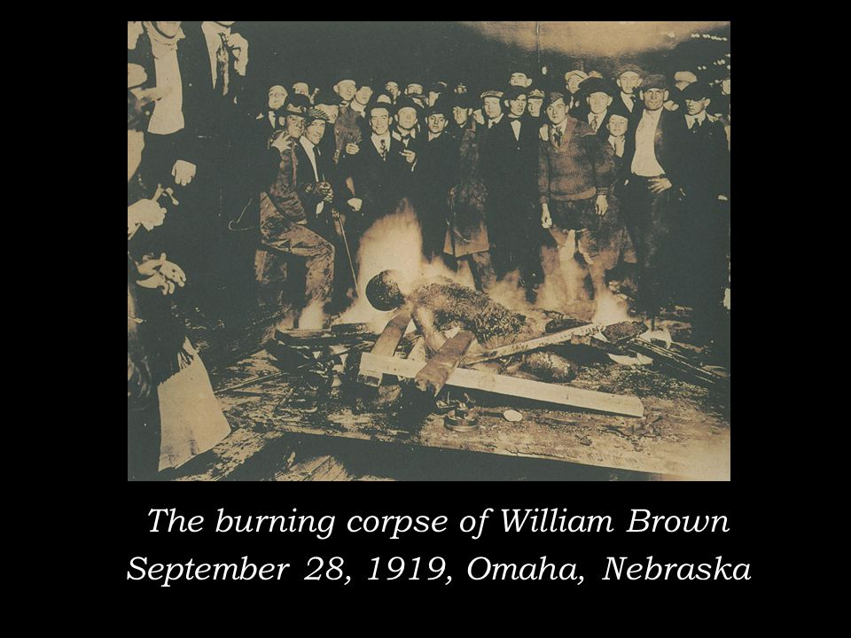 The burning corpse of William Brown September 28, 1919, Omaha, Nebraska