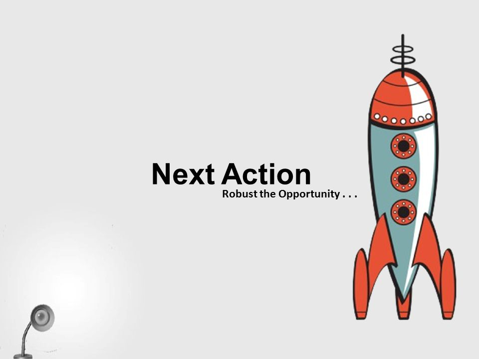 Next Action Robust the Opportunity...
