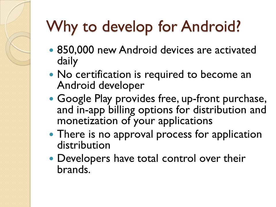 Why to develop for Android.