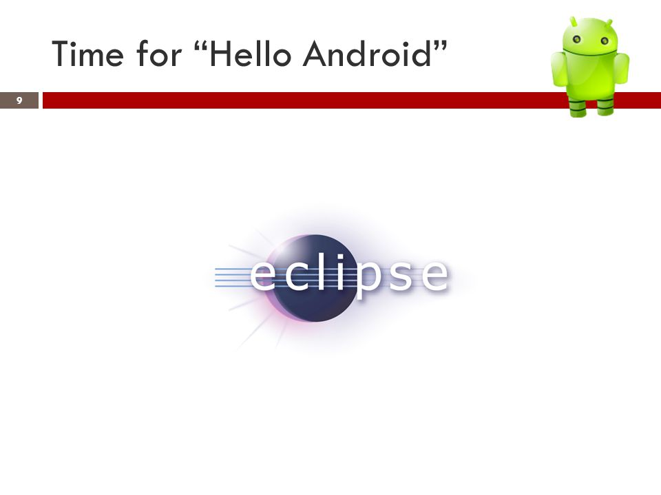 Time for Hello Android 9