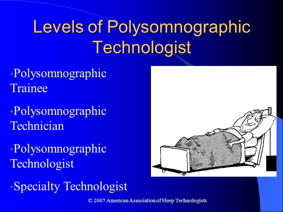 Levels Of Polysomnographic Technologist Trainee Technician Specialty