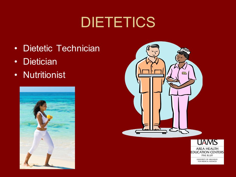 DIETETICS Dietetic Technician Dietician Nutritionist