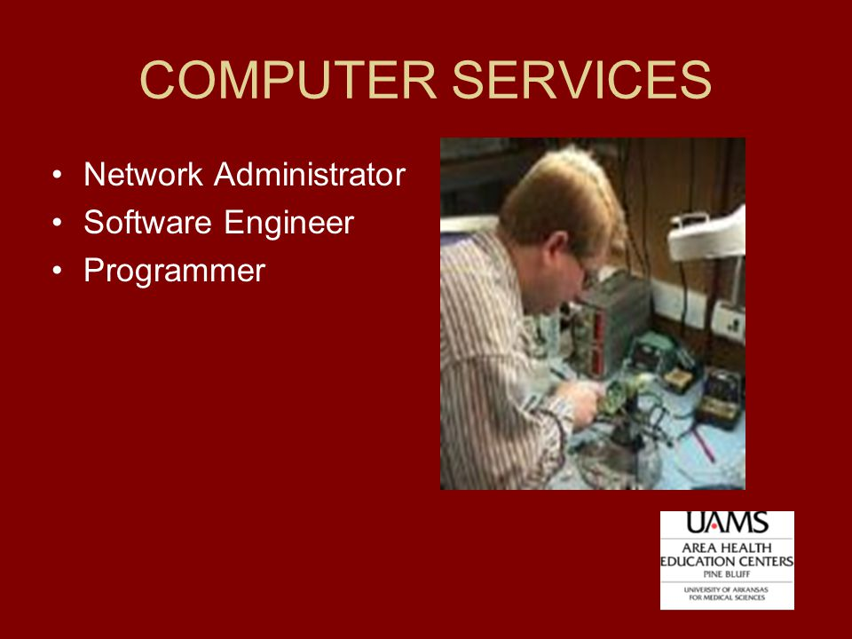 COMPUTER SERVICES Network Administrator Software Engineer Programmer