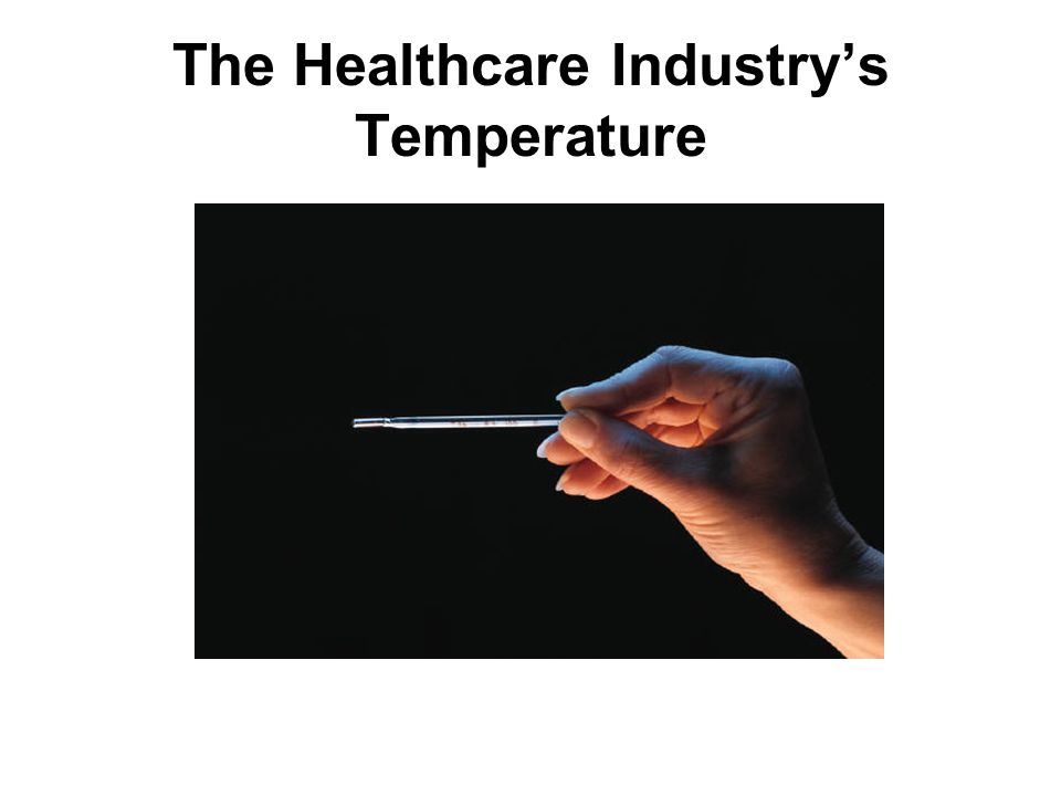 The Healthcare Industry's Temperature