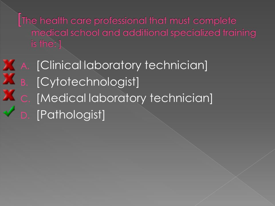 A. [Clinical laboratory technician] B. [Cytotechnologist] C.
